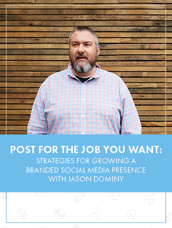 Promo Image for POST FOR THE JOB YOU WANT: STRATEGIES FOR GROWING A BRANDED SOCIAL MEDIA PRESENCE